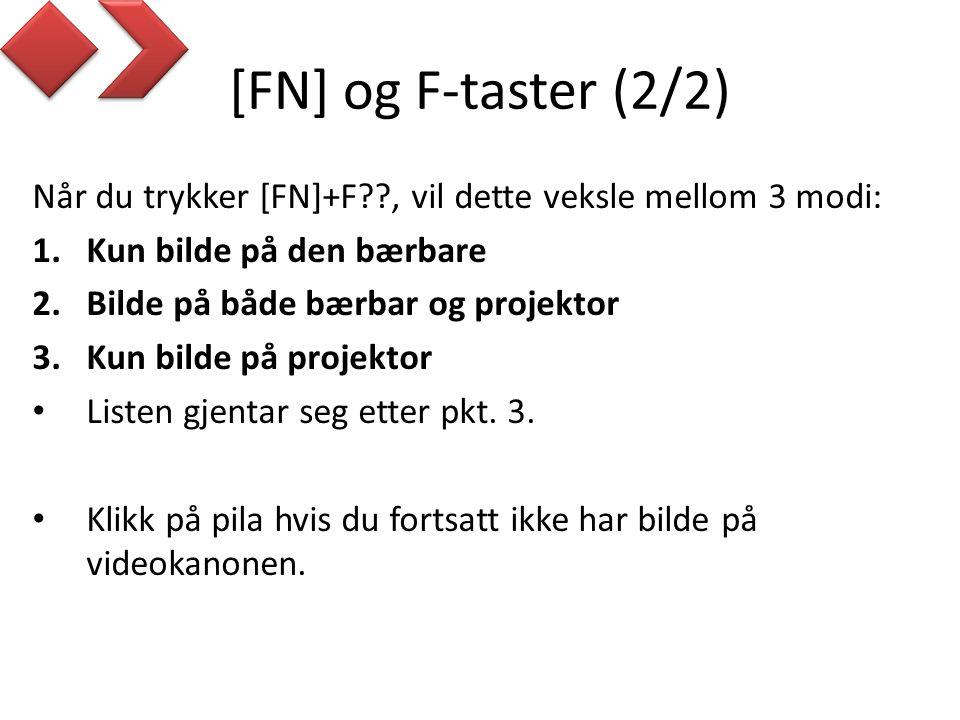 [FN] og F-taster (2/2) Når du trykker [FN]+F , vil dette veksle mellom 3 modi: Kun bilde på den bærbare.